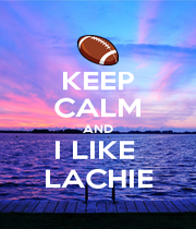KEEP CALM AND I LIKE  LACHIE - Personalised Poster A4 size