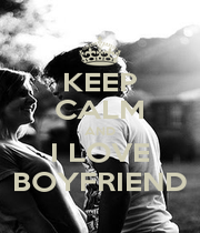 KEEP CALM AND I LOVE BOYFRIEND - Personalised Poster A1 size