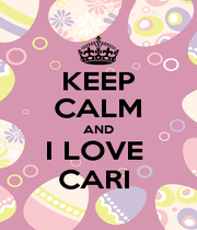 KEEP CALM AND I LOVE  CARI  - Personalised Poster A1 size