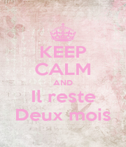 KEEP CALM AND Il reste Deux mois - Personalised Poster A1 size