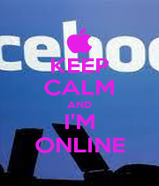 KEEP CALM AND I'M ONLINE - Personalised Poster A1 size