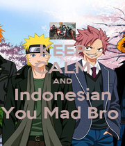 KEEP CALM AND Indonesian You Mad Bro  - Personalised Poster A1 size