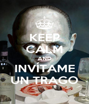 KEEP CALM AND INVÍTAME UN TRAGO - Personalised Poster A4 size