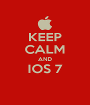 KEEP CALM AND IOS 7  - Personalised Poster A1 size