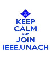 KEEP CALM AND JOIN IEEE.UNACH - Personalised Poster A1 size