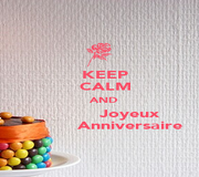 KEEP   CALM   AND            Joyeux            Anniversaire - Personalised Poster A4 size