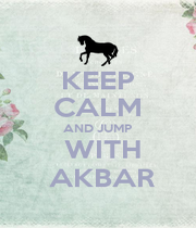 KEEP CALM AND JUMP  WITH  AKBAR - Personalised Poster A1 size