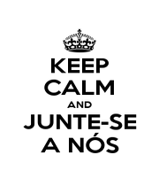 KEEP CALM AND JUNTE-SE A NÓS - Personalised Poster A4 size