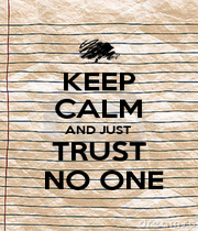KEEP CALM AND JUST  TRUST  NO ONE - Personalised Poster A1 size