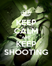 KEEP CALM AND KEEP SHOOTING - Personalised Poster A1 size