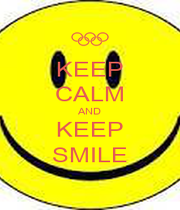 KEEP CALM AND KEEP SMILE - Personalised Poster A1 size