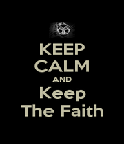 KEEP CALM AND Keep The Faith - Personalised Poster A1 size