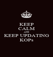 KEEP CALM AND KEEP UPDATING KOPs - Personalised Poster A1 size