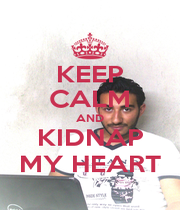 KEEP CALM AND KIDNAP MY HEART - Personalised Poster A1 size