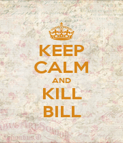 KEEP CALM AND KILL BILL - Personalised Poster A1 size