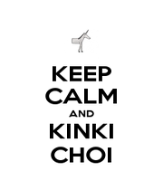 KEEP CALM AND KINKI CHOI - Personalised Poster A1 size