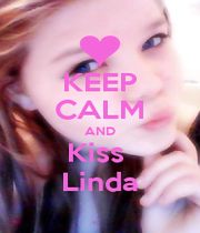 KEEP CALM AND Kiss  Linda - Personalised Poster A1 size