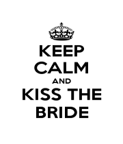 KEEP CALM AND KISS THE BRIDE - Personalised Poster A1 size