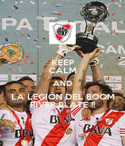 KEEP CALM AND LA LEGIÓN DEL BOOM RIVER PLATE !! - Personalised Poster A1 size