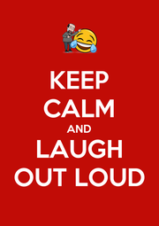 KEEP CALM AND LAUGH OUT LOUD - Personalised Poster A1 size