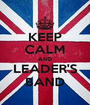 KEEP CALM AND LEADER'S BAND - Personalised Poster A1 size