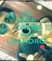 KEEP CALM AND LEANDRO  - Personalised Poster A4 size
