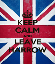 KEEP CALM AND LEAVE HARROW - Personalised Poster A1 size