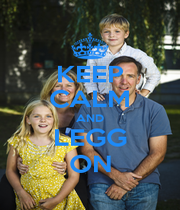 KEEP CALM AND LEGG ON - Personalised Poster A1 size