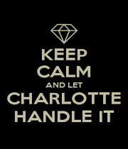 KEEP CALM AND LET CHARLOTTE HANDLE IT - Personalised Poster A4 size