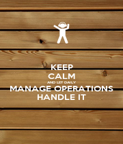 KEEP CALM AND LET DAILY MANAGE OPERATIONS HANDLE IT - Personalised Poster A1 size