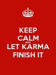 KEEP CALM AND LET KARMA FINISH IT - Personalised Poster A4 size
