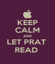 KEEP CALM AND LET PRAT  READ  - Personalised Poster A1 size
