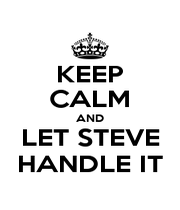 KEEP CALM AND LET STEVE HANDLE IT - Personalised Poster A4 size