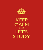 KEEP CALM AND LET'S STUDY - Personalised Poster A1 size