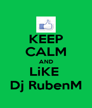 KEEP CALM AND LiKE  Dj RubenM - Personalised Poster A1 size