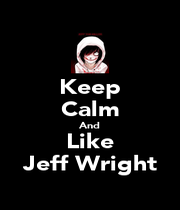 Keep Calm And Like Jeff Wright - Personalised Poster A1 size