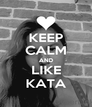 KEEP CALM AND LIKE KATA - Personalised Poster A1 size