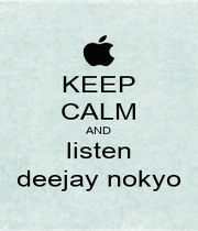 KEEP CALM AND listen deejay nokyo - Personalised Poster A1 size