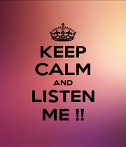 KEEP CALM AND LISTEN ME !! - Personalised Poster A4 size