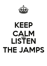 KEEP CALM AND LISTEN THE JAMPS - Personalised Poster A1 size