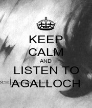 KEEP CALM AND LISTEN TO AGALLOCH - Personalised Poster A1 size