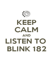 KEEP CALM AND LISTEN TO  BLINK 182 - Personalised Poster A1 size