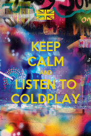 KEEP CALM AND LISTEN TO COLDPLAY - Personalised Poster A4 size