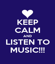KEEP CALM AND LISTEN TO MUSIC!!! - Personalised Poster A1 size