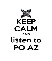KEEP CALM AND listen to PO AZ - Personalised Poster A1 size