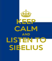 KEEP CALM AND LISTEN TO SIBELIUS - Personalised Poster A1 size