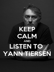 KEEP CALM AND LISTEN TO  YANN TIERSEN - Personalised Poster A4 size
