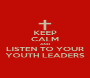 KEEP CALM AND LISTEN TO YOUR YOUTH LEADERS - Personalised Poster A1 size