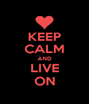 KEEP CALM AND LIVE ON - Personalised Poster A4 size
