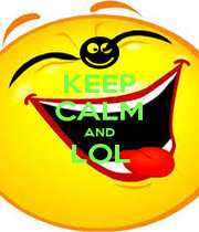 KEEP CALM AND LOL  - Personalised Poster A4 size